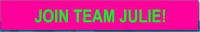 Join Team Julie!